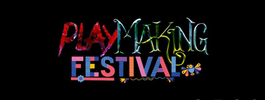 Playmaking Festival